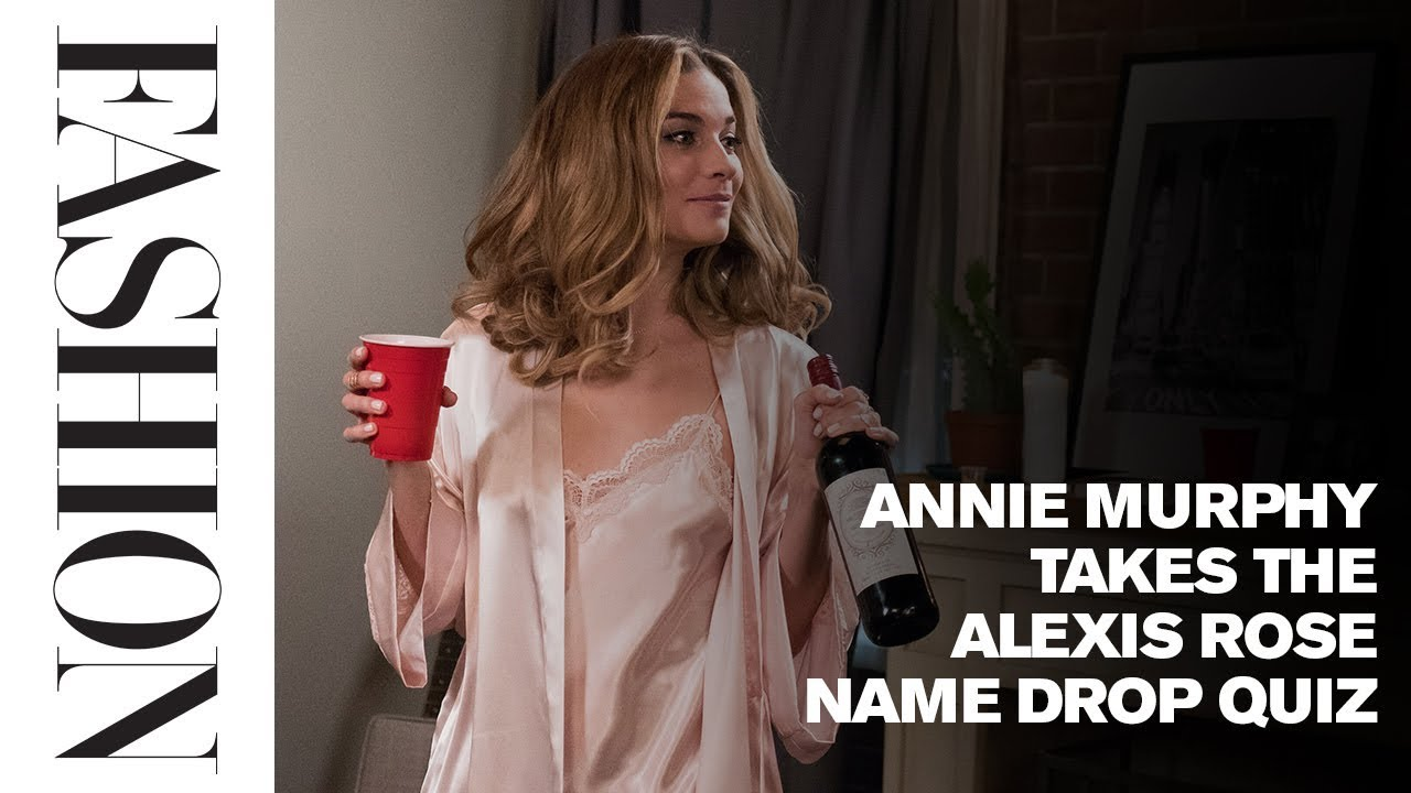 Can Annie Murphy Recall All Alexis Rose's Name Drops on ...